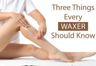 Three Things Every Waxer Should Know