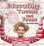 Educating Teens & Tweens