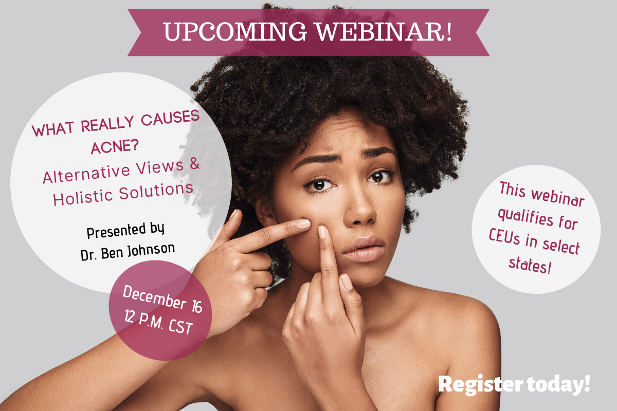 https://www.dermascope.com/webinars/11241-upcoming-webinar-what-really-causes-acne-alternative-views-and-holistic-solutions
