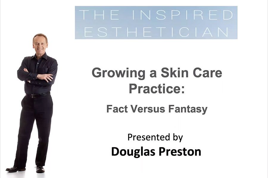 1Growing a Skin Care Practice Fact Versus Fiction