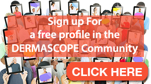 Create Your Free DERMASCOPE Profile!
