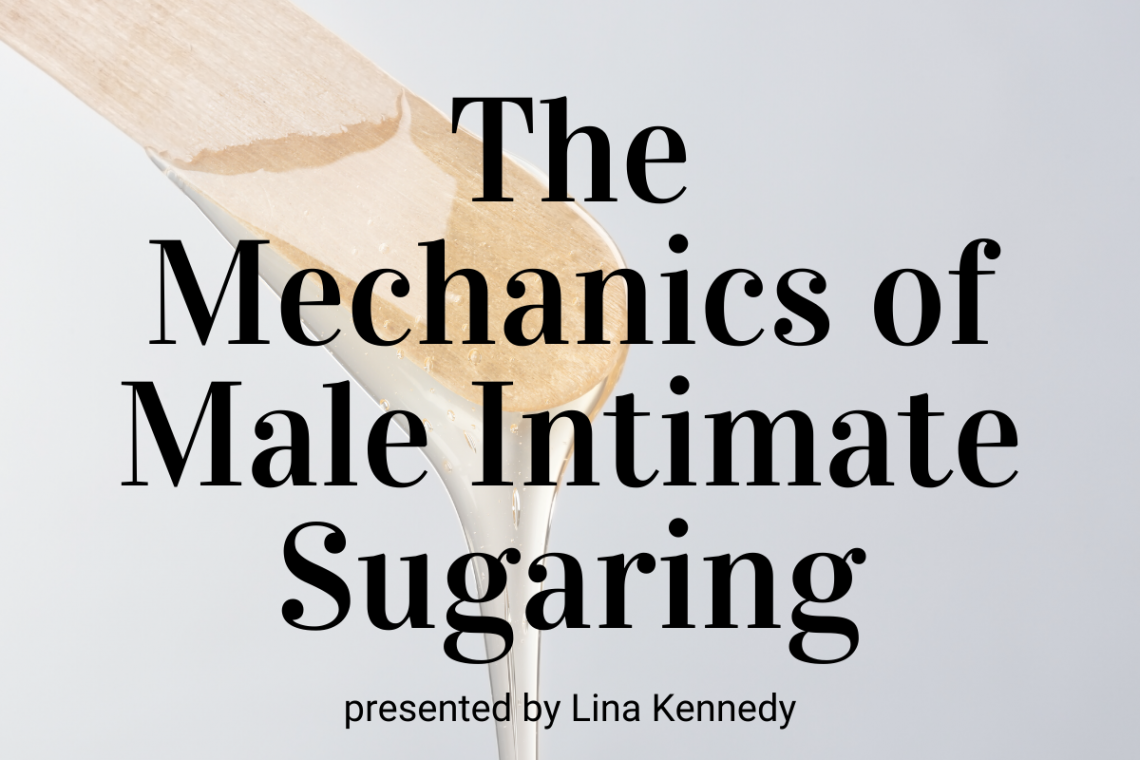 The Mechanics of Male Intimate Sugaring
