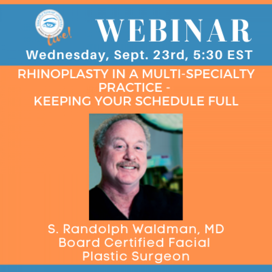 Rhinoplasty in a Multi-Specialty Practice - Keeping Your Schedule Full