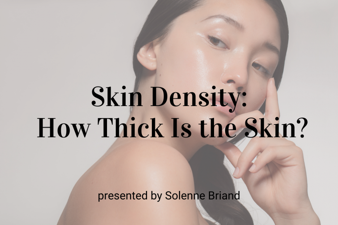 Skin Density: How Thick Is the Skin?