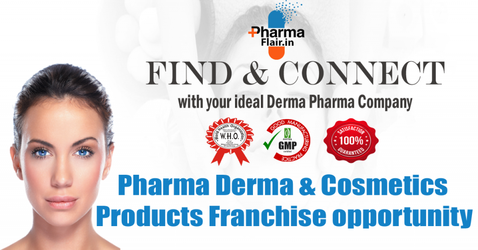 Increasing awareness towards Skin Care and new innovation in this sector at affordable cost raised the Demand for & Cosmetic Products. Derma segment in India growing at the percentage of fifteen. emerging Derma Franchise Distribution Model is taking Place and offering Derma & Cosmetic Products for Franchise