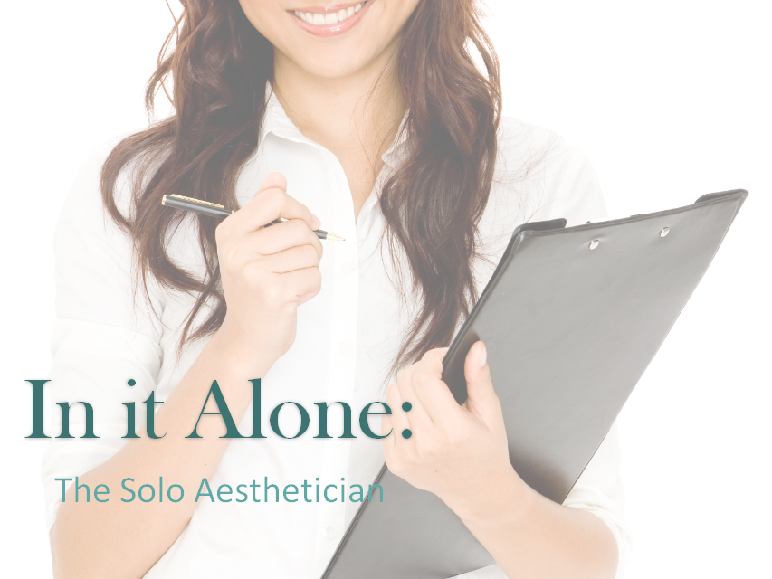 In it Alone Marketing Yourself as a Solo Aesthetician