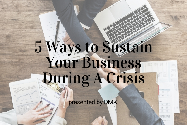 Webinar: 5 Ways to Sustain Your Business During Crisis