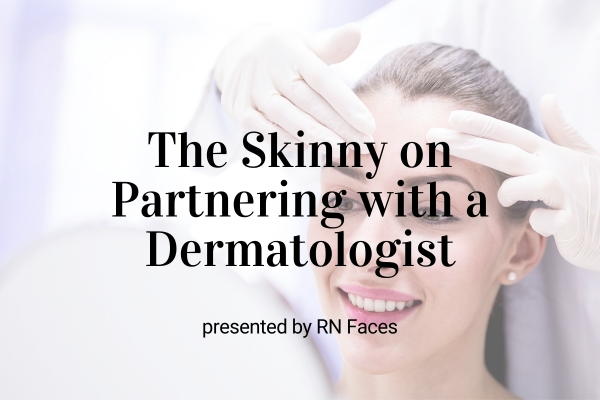 Webinar: Get the Skinny on Partnering with a Dermatologist