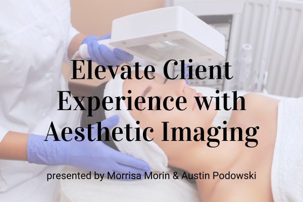 Webinar: Elevate Client Experience with Aesthetic Imaging