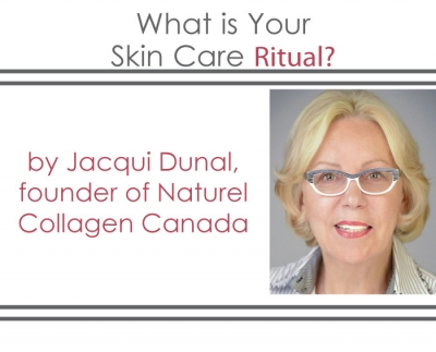 What is Your  Skin Care Ritual? Jacqui Dunal