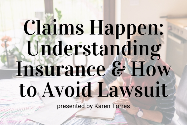 Webinar: Claims Happen: Understanding Insurance and How to Avoid Lawsuit