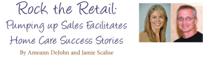 Rock the Retail: Pumping up Scales Facilitates Home Care Success Stories