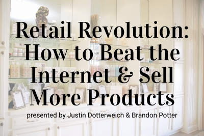 Retail Revolution – How to Beat the Internet and Sell More Products