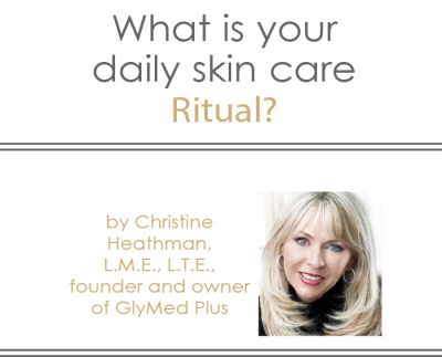 What is Your Daily Skin Care Ritual? Christine Heathman
