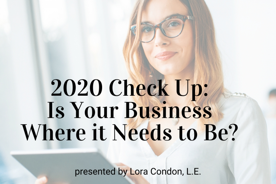 Webinar: 2020 Check Up: Is Your Business Where it Needs to Be?