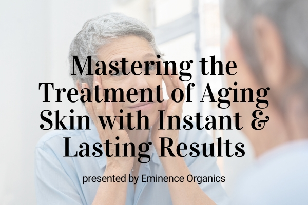Upcoming: Mastering the Treatment of Aging Skin with Instant and Lasting Results