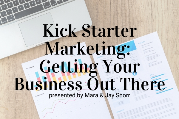 Webinar: Kick Starter Marketing: Getting Your Business Out There