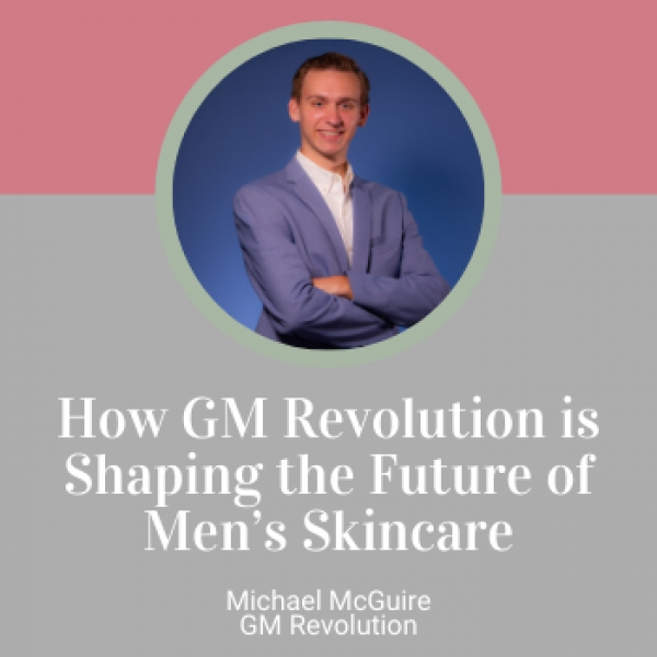 How GM Revolution is Shaping the Future of Men's Skincare