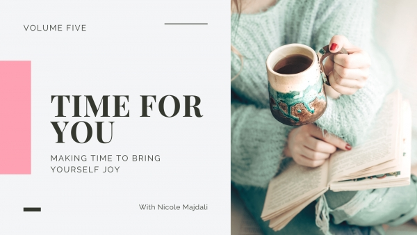 Making Time to Bring Yourself Joy