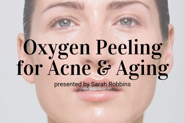 Oxygen Peeling for Acne and Aging