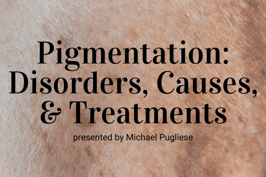 Webinar: Pigmentation: Disorders, Causes, and Treatments