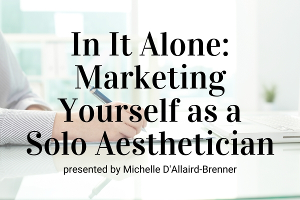 In It Alone: The Solo Aesthetician