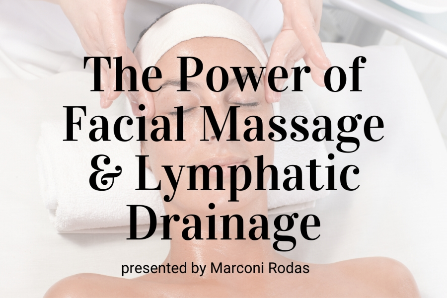 Webinar: The Power of Facial Massage and Lymphatic Drainage