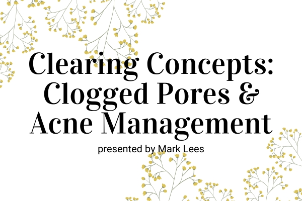 Webinar: Clearing Concepts: Clogged Pores and Acne Management