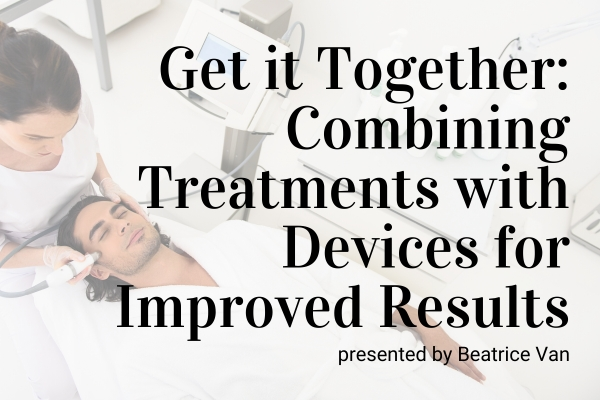 Webinar: Get It Together: Combining Treatments with Devices for Improved Results
