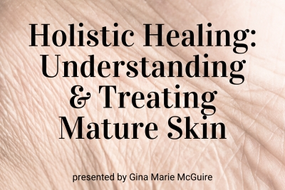 Holistic Healing: Understanding and Treating Mature Skin