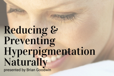 Reducing and Preventing Hyperpigmentation Naturally