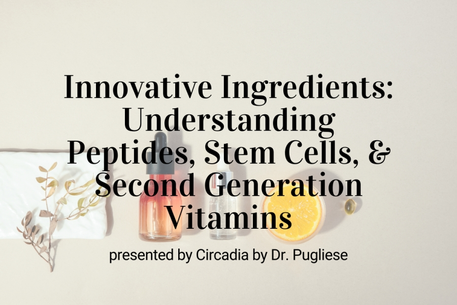 Innovative Ingredients: Understanding Peptides, Stem Cells, and Second-Generation Vitamins