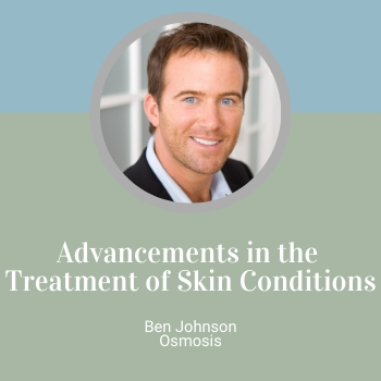 Advancements in the Treatment of Skin Conditions