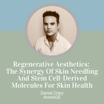 Regenerative Aesthetics: The Synergy Of Skin Needling And Stem Cell-Derived Molecules For Skin Health